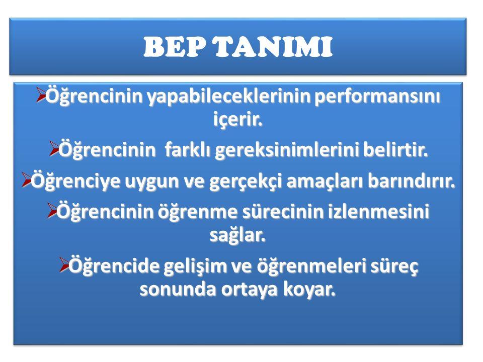 BEP TANIMI Öğrencinin yapabileceklerinin performansını içerir.