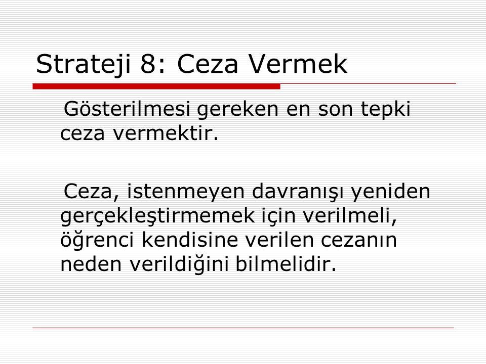Strateji 8: Ceza Vermek