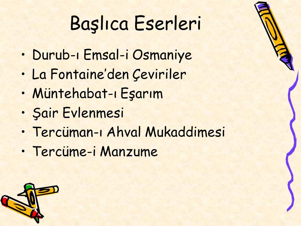 Başlıca Eserleri Durub-ı Emsal-i Osmaniye La Fontaine'den Çeviriler