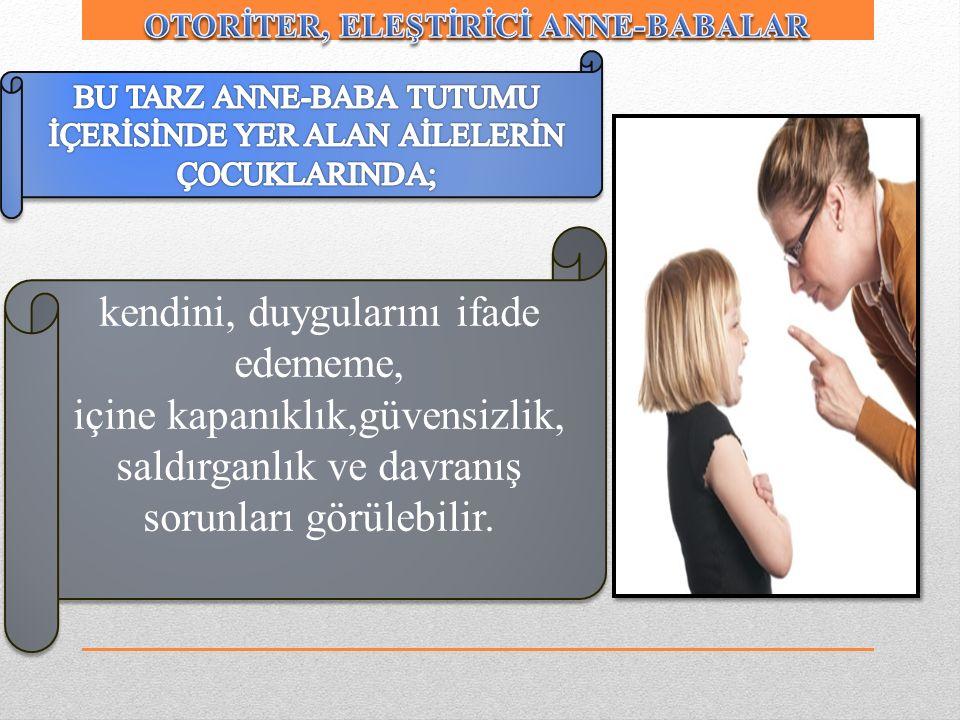OTORİTER, ELEŞTİRİCİ ANNE-BABALAR