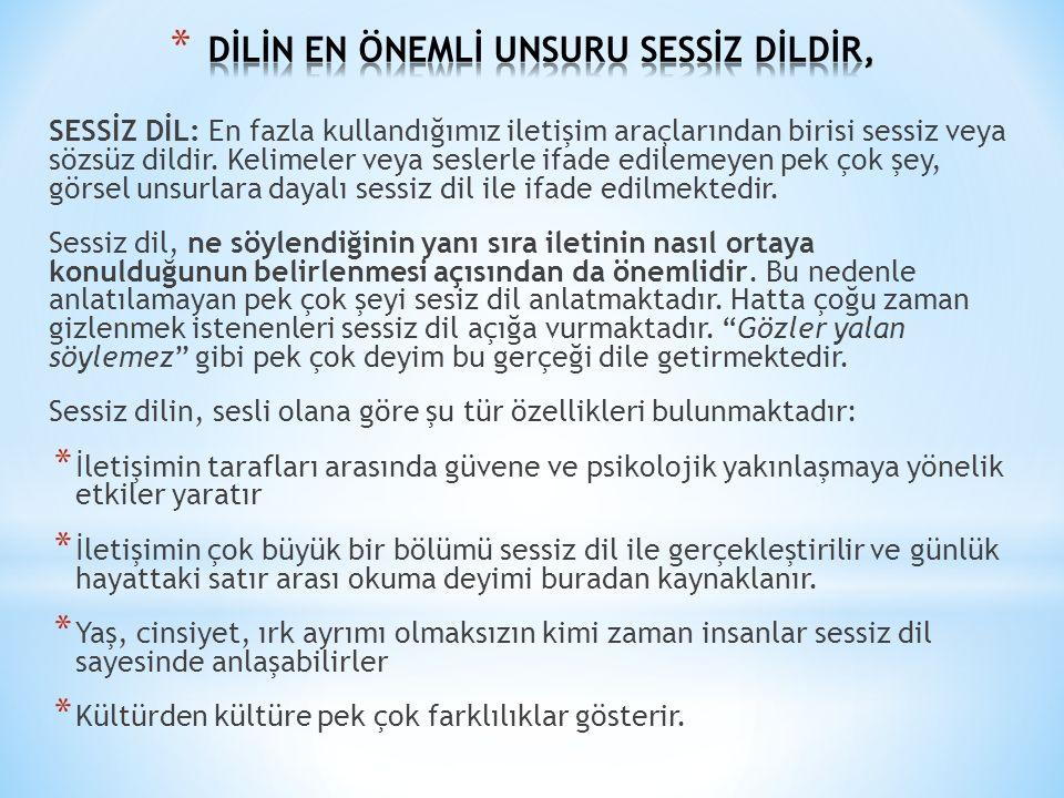 DİLİN EN ÖNEMLİ UNSURU SESSİZ DİLDİR,