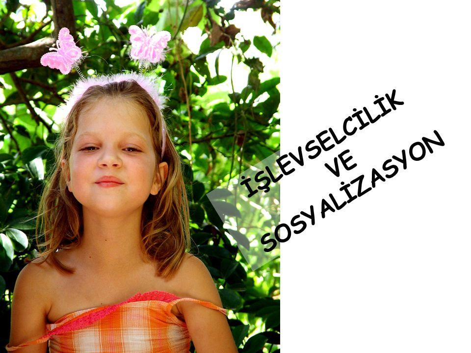 İŞLEVSELCİLİK VE SOSYALİZASYON