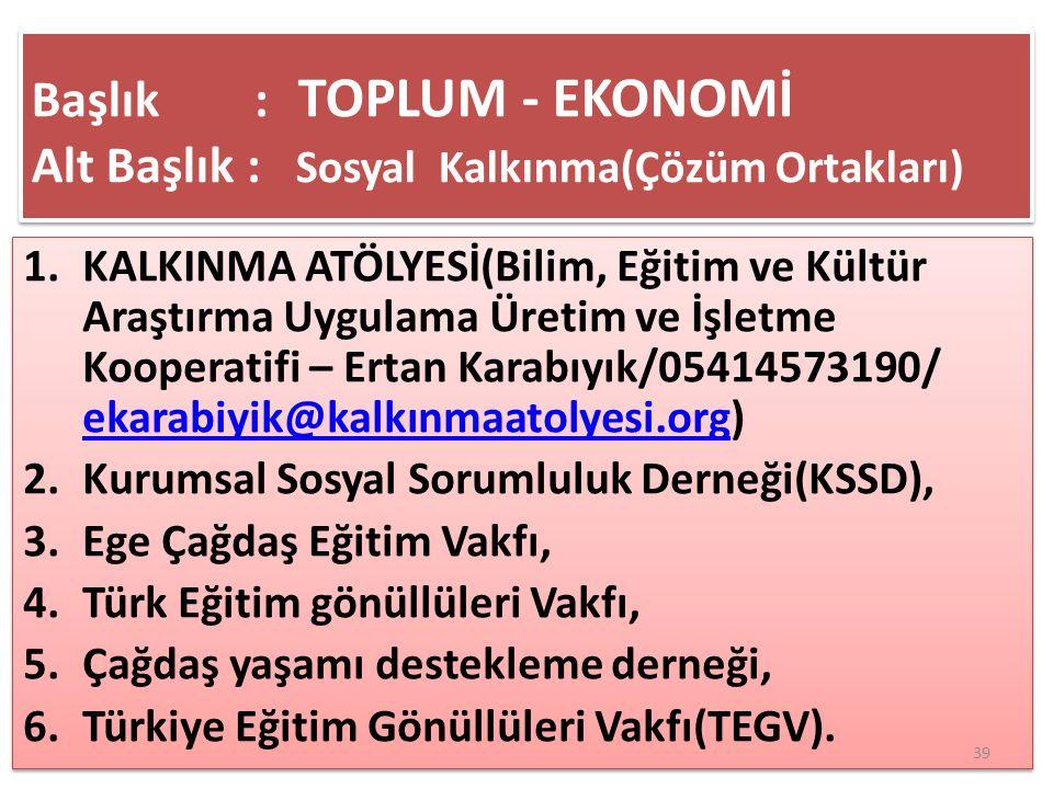 Başlık : TOPLUM - EKONOMİ Alt Başlık : Sosyal Kalkınma(Çözüm Ortakları)