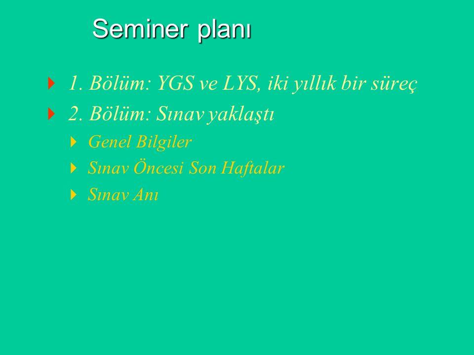 Seminer planı 1. Bölüm: YGS ve LYS, iki yıllık bir süreç