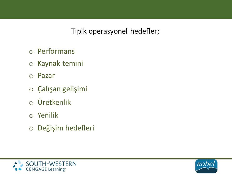 Tipik operasyonel hedefler;