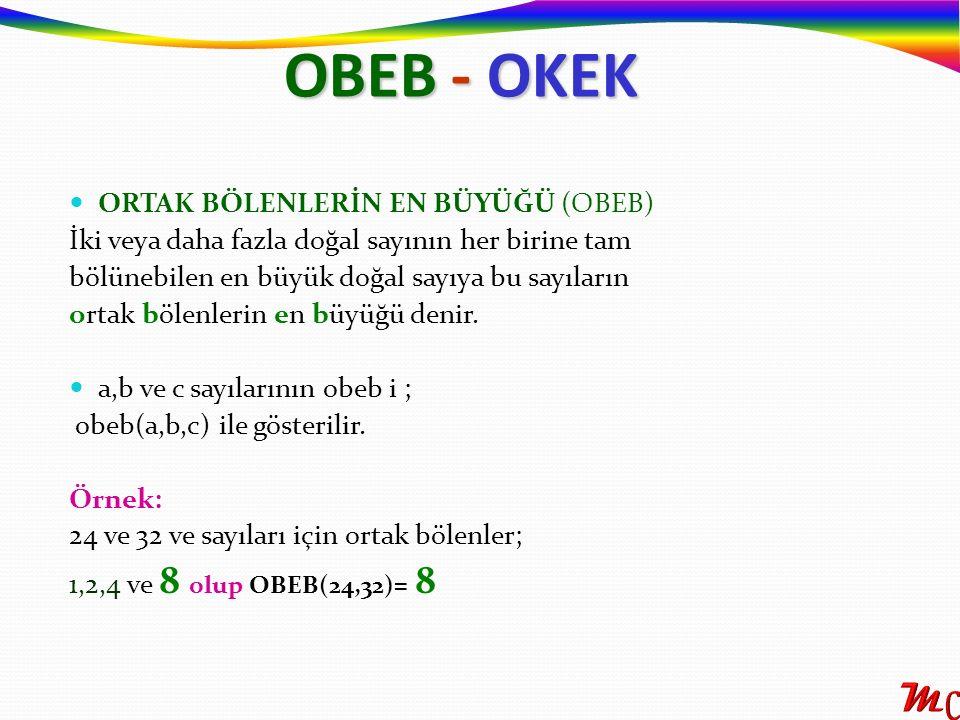 OBEB - OKEK ORTAK BÖLENLERİN EN BÜYÜĞÜ (OBEB)