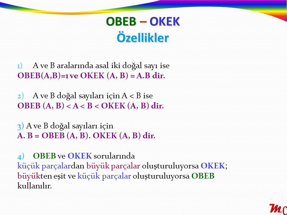 OBEB – OKEK Özellikler A ve B aralarında asal iki doğal sayı ise