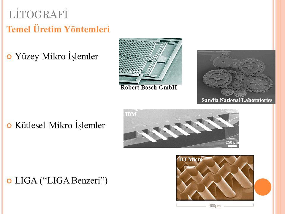 LİTOGRAFİ Temel Üretim Yöntemleri Yüzey Mikro İşlemler