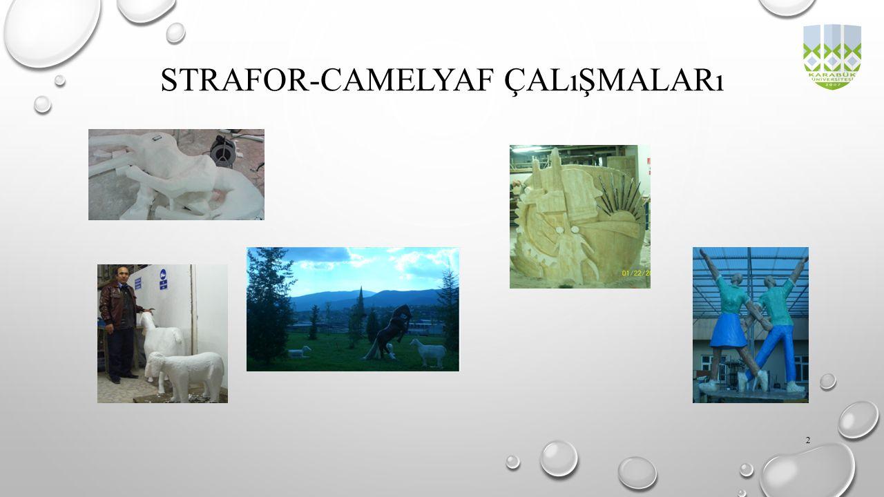 Strafor-camelyaf çalışmaları
