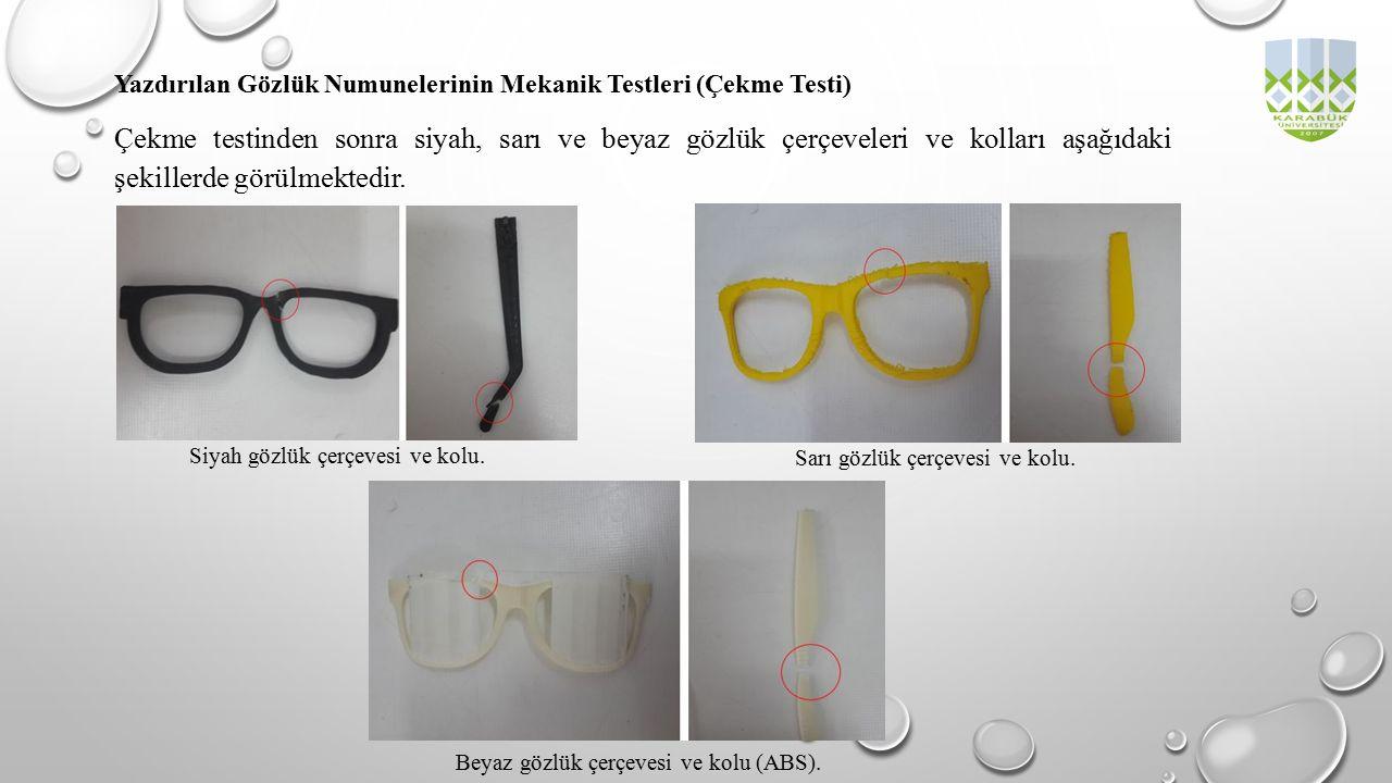 Yazdırılan Gözlük Numunelerinin Mekanik Testleri (Çekme Testi)