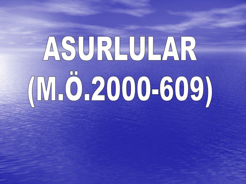 ASURLULAR (M.Ö.2000-609)