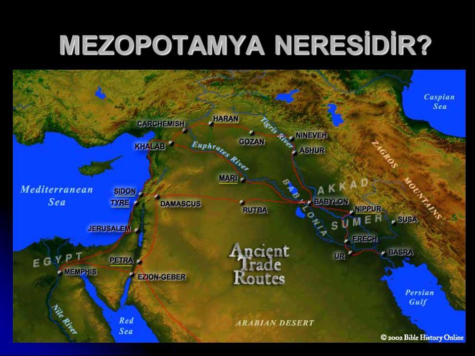 MEZOPOTAMYA NERESİDİR