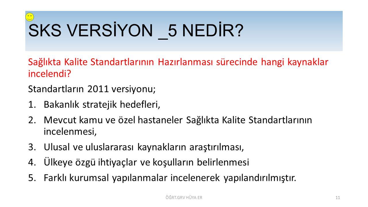 SKS VERSİYON _5 NEDİR Sağlıkta Kalite Standartlarının Hazırlanması sürecinde hangi kaynaklar incelendi