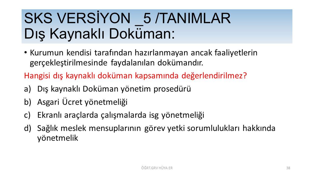 SKS VERSİYON _5 /TANIMLAR Dış Kaynaklı Doküman: