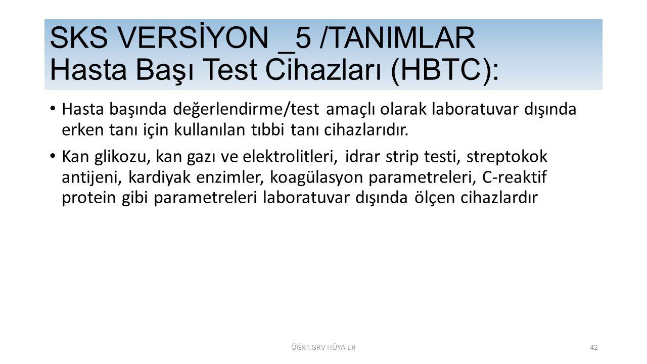 SKS VERSİYON _5 /TANIMLAR Hasta Başı Test Cihazları (HBTC):