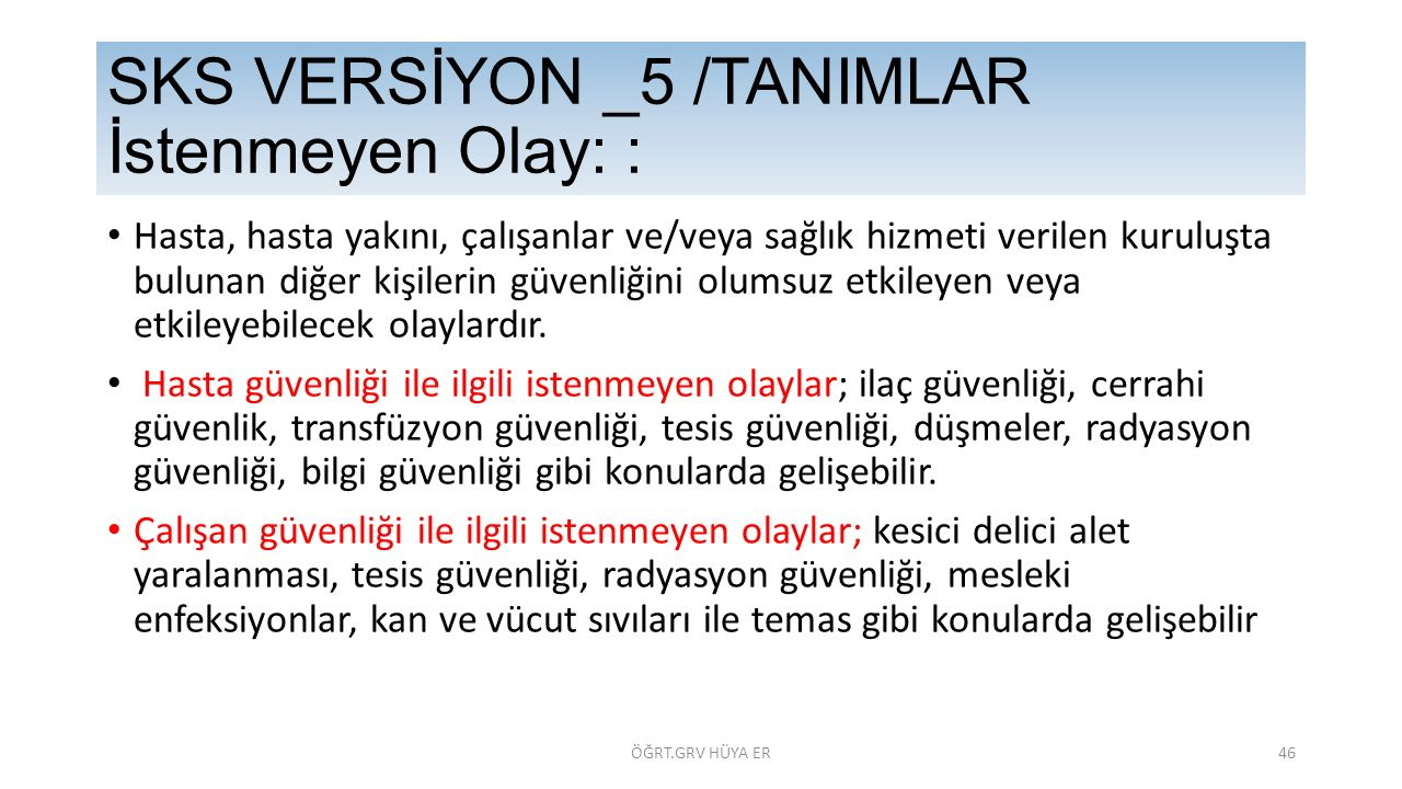 SKS VERSİYON _5 /TANIMLAR İstenmeyen Olay: :