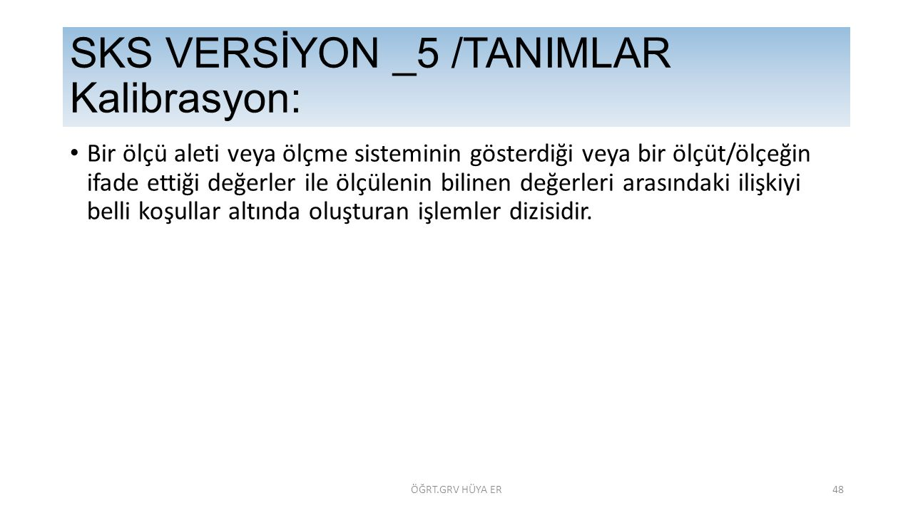 SKS VERSİYON _5 /TANIMLAR Kalibrasyon: