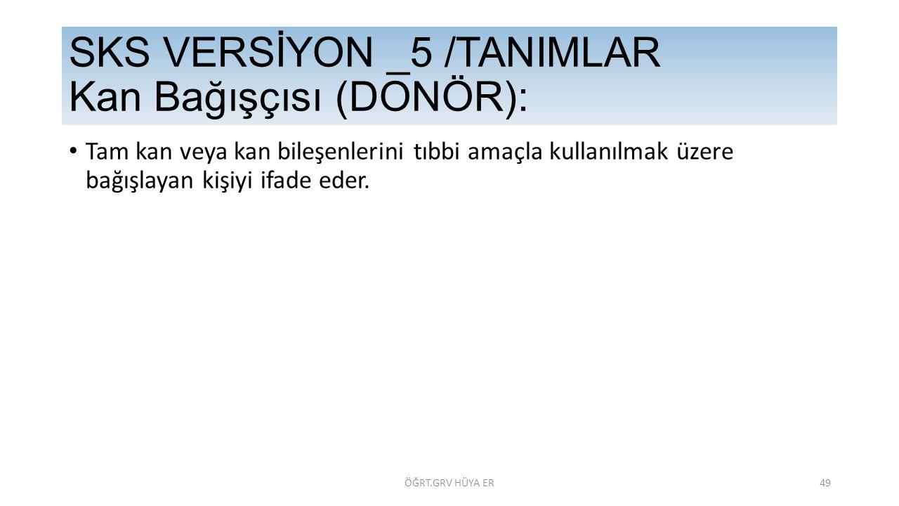 SKS VERSİYON _5 /TANIMLAR Kan Bağışçısı (DONÖR):