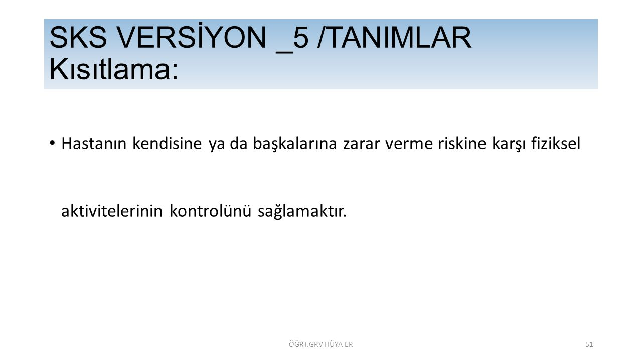 SKS VERSİYON _5 /TANIMLAR Kısıtlama: