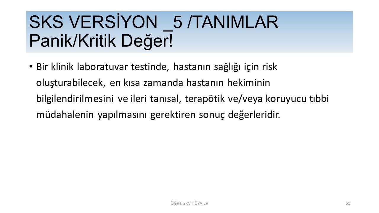 SKS VERSİYON _5 /TANIMLAR Panik/Kritik Değer!