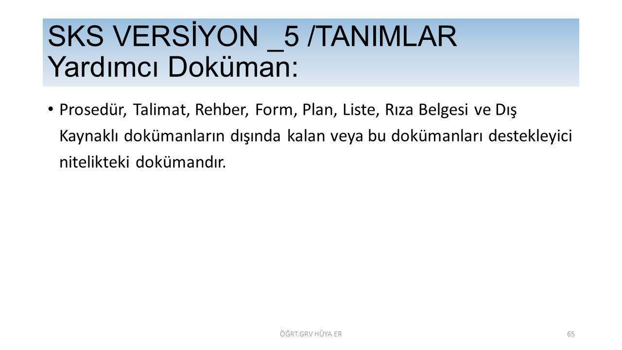 SKS VERSİYON _5 /TANIMLAR Yardımcı Doküman: