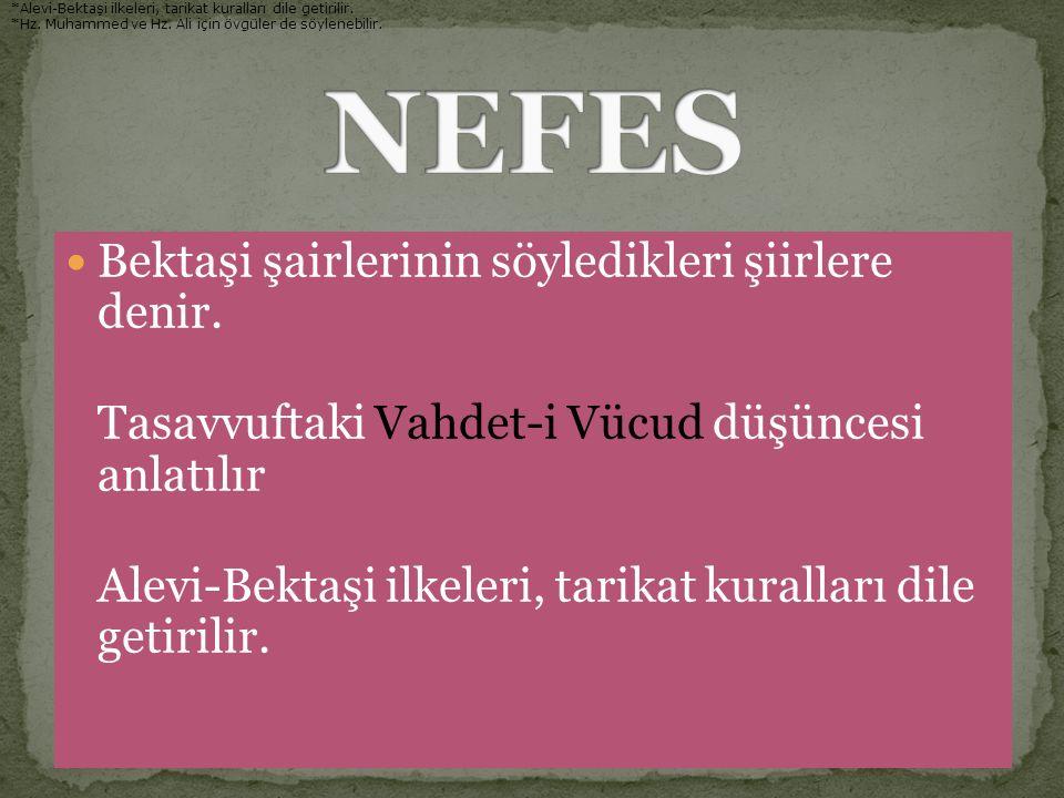 NEFES Bektaşi şairlerinin söyledikleri şiirlere denir.