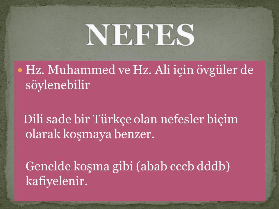 NEFES Hz. Muhammed ve Hz. Ali için övgüler de söylenebilir