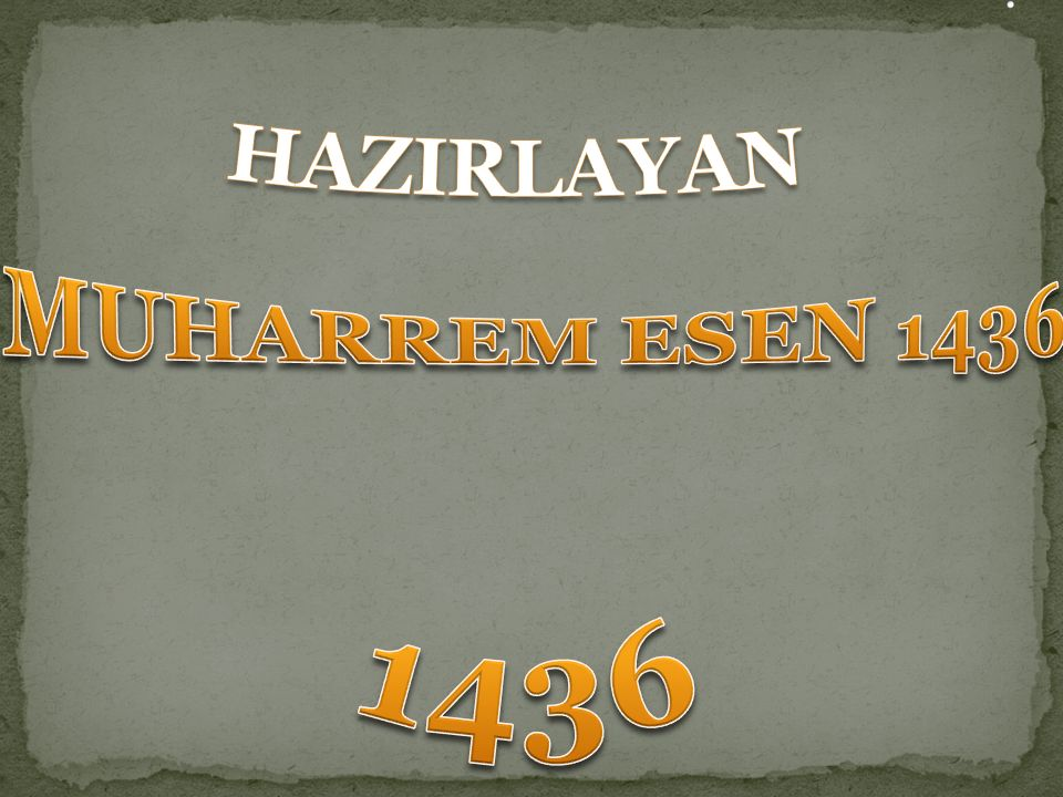 . HAZIRLAYAN MUHARREM ESEN 1436 1436 .