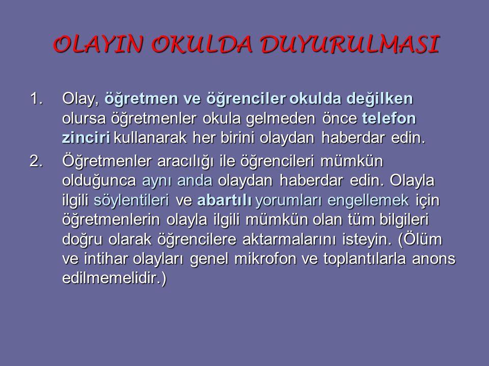 OLAYIN OKULDA DUYURULMASI