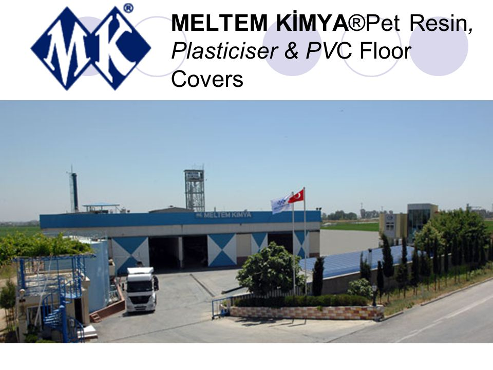 MELTEM KİMYA®Pet Resin, Plasticiser & PVC Floor Covers