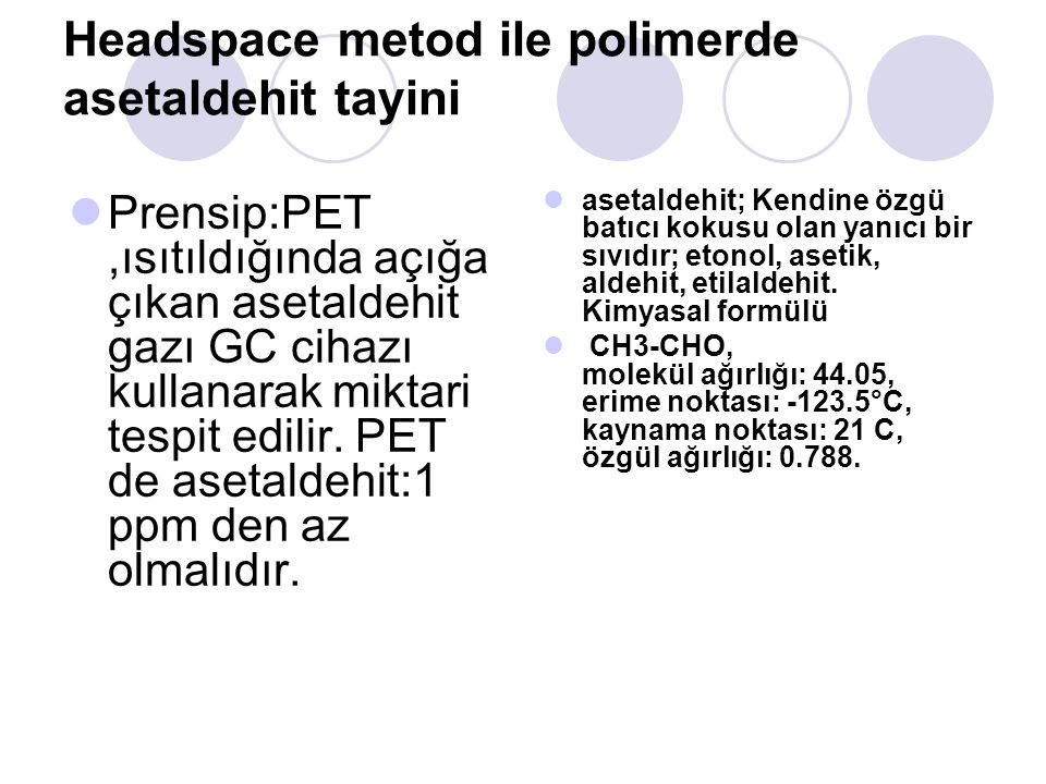 Headspace metod ile polimerde asetaldehit tayini
