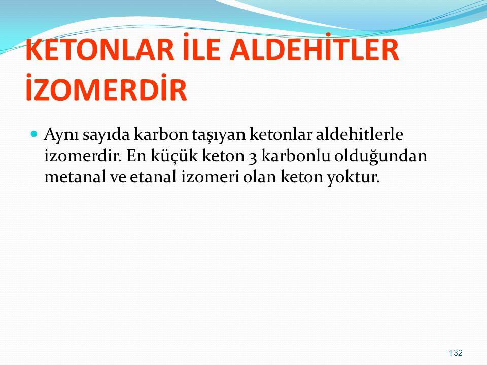 KETONLAR İLE ALDEHİTLER İZOMERDİR