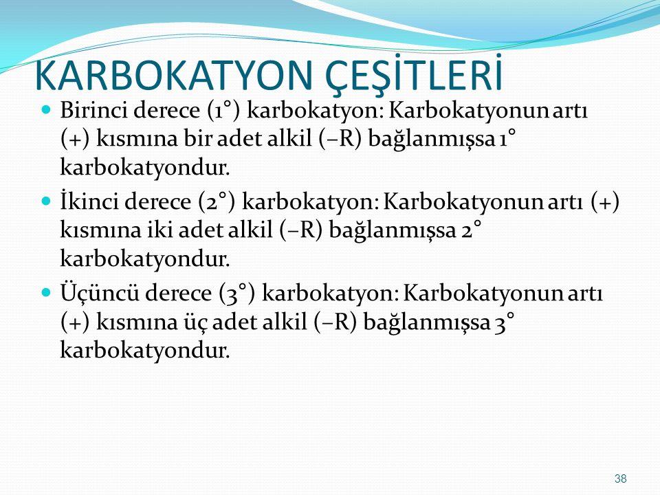 KARBOKATYON ÇEŞİTLERİ