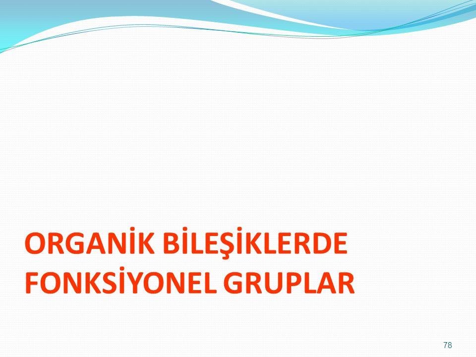 ORGANİK BİLEŞİKLERDE FONKSİYONEL GRUPLAR