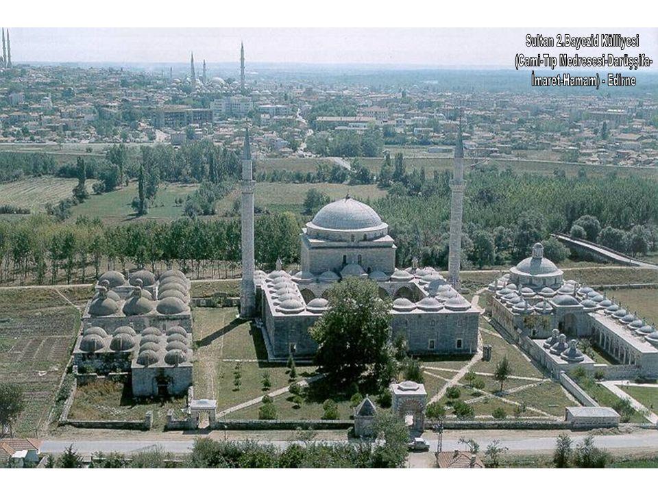 Sultan 2.Bayezid Külliyesi (Cami-Tıp Medresesi-Darüşşifa-