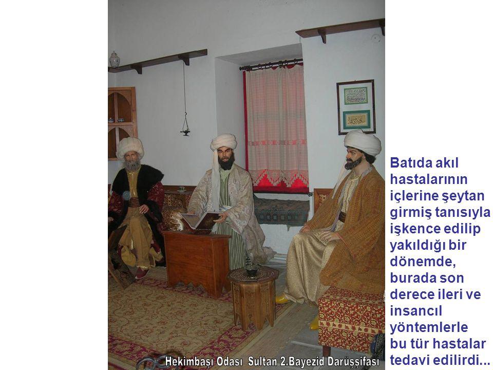 Hekimbaşı Odası Sultan 2.Bayezid Darüşşifası