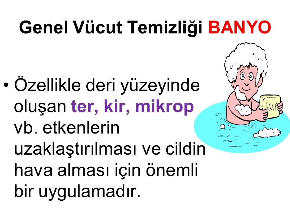 Genel Vücut Temizliği BANYO