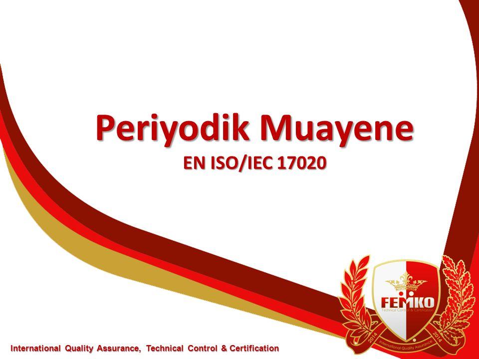 Periyodik Muayene EN ISO/IEC 17020