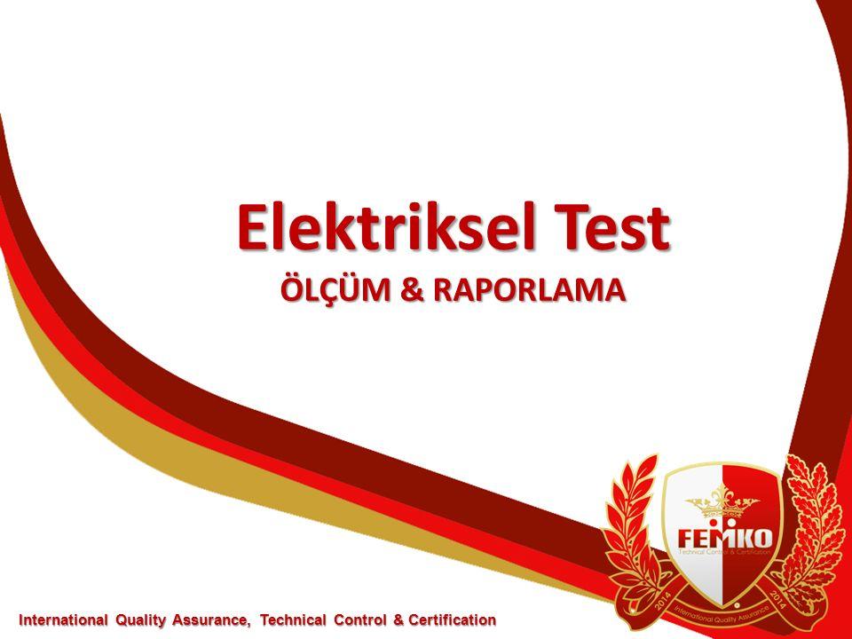 Elektriksel Test ÖLÇÜM & RAPORLAMA