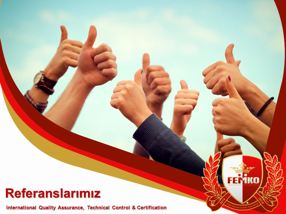 Referanslarımız International Quality Assurance, Technical Control & Certification