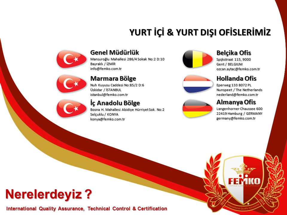 Nerelerdeyiz YURT İÇİ & YURT DIŞI OFİSLERİMİZ Genel Müdürlük