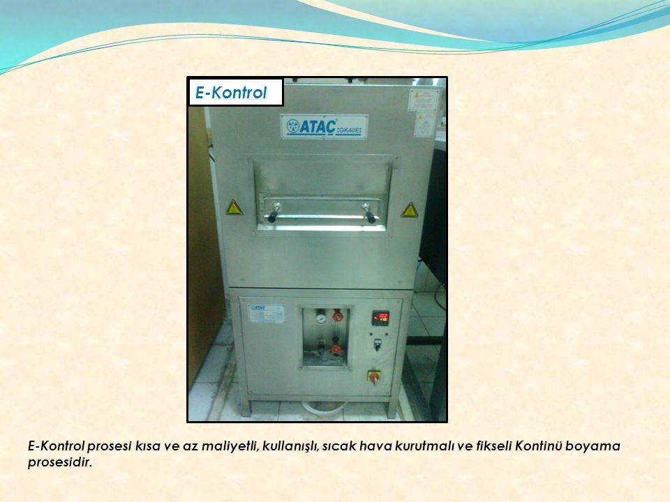 E-Kontrol E-Kontrol prosesi kısa ve az maliyetli, kullanışlı, sıcak hava kurutmalı ve fikseli Kontinü boyama prosesidir.