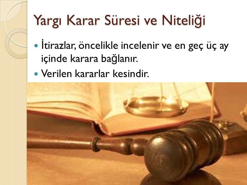 Yargı Karar Süresi ve Niteliği