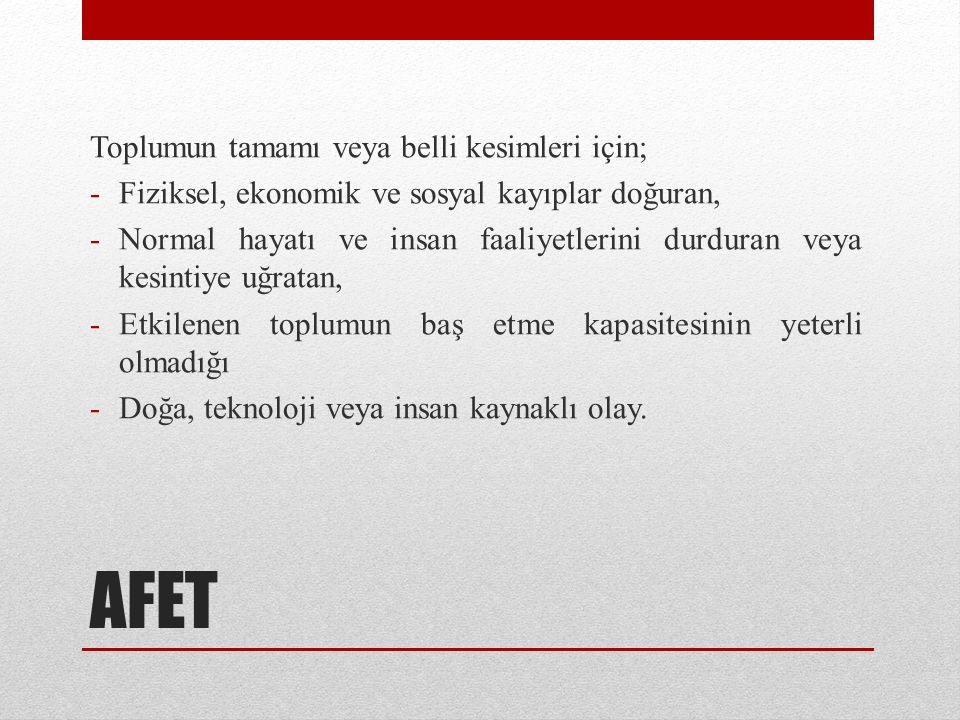 AFET Toplumun tamamı veya belli kesimleri için;