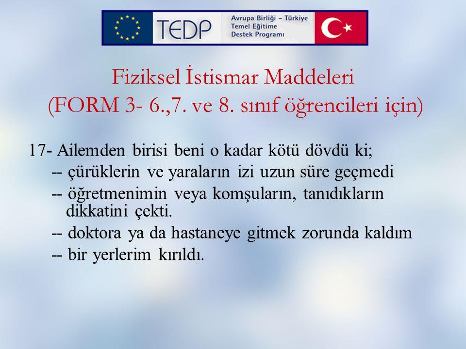 Fiziksel İstismar Maddeleri (FORM 3- 6. ,7. ve 8