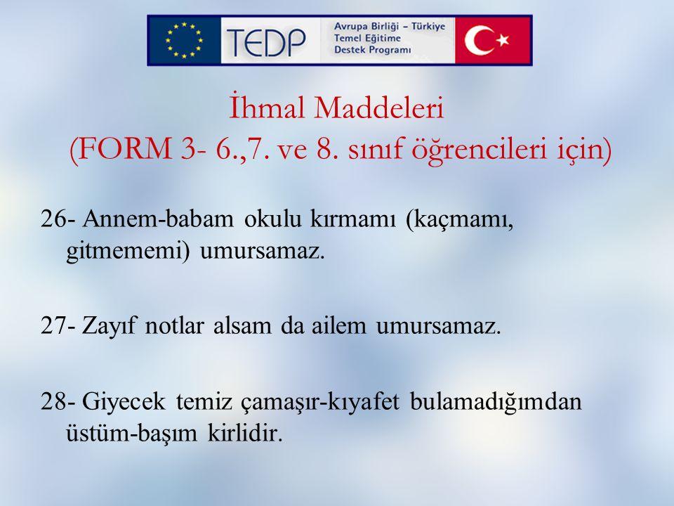 İhmal Maddeleri (FORM 3- 6.,7. ve 8. sınıf öğrencileri için)