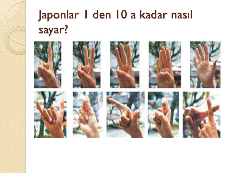 Japonlar 1 den 10 a kadar nasıl sayar