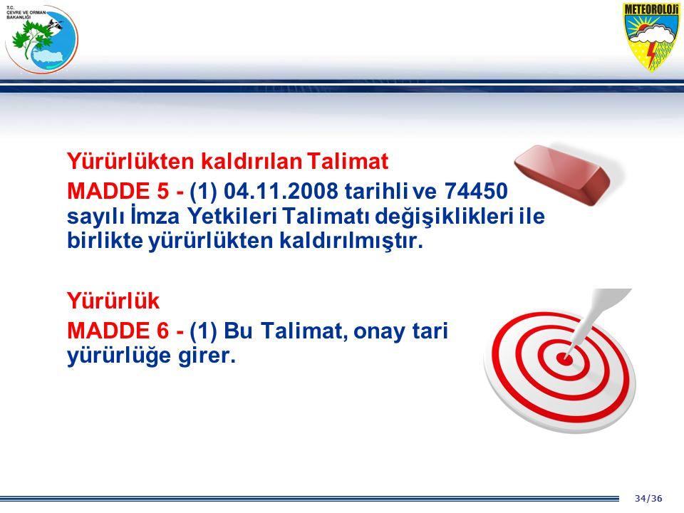 MADDE 6 - (1) Bu Talimat, onay tarihinde yürürlüğe girer.