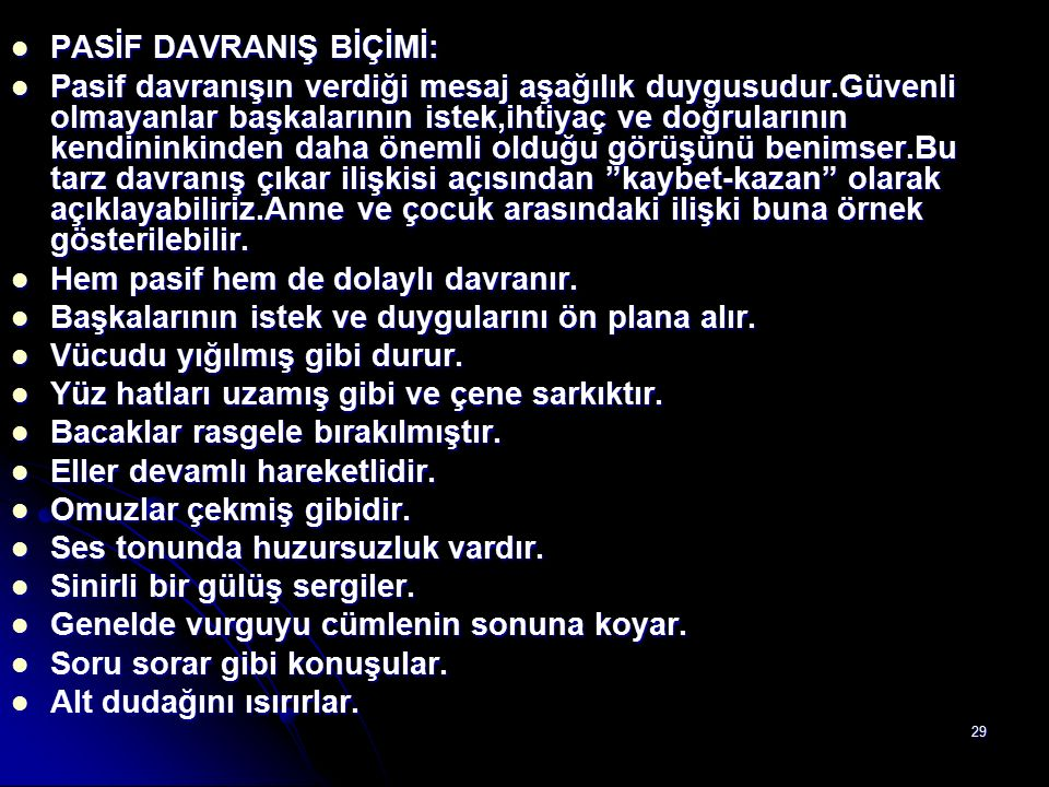 PASİF DAVRANIŞ BİÇİMİ:
