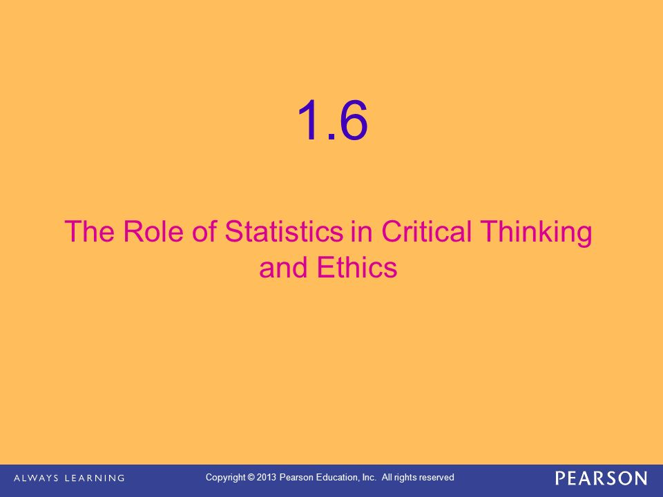 The Role of Statistics in Critical Thinking and Ethics